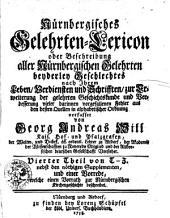 Nürnbergisches Gelehrten-Lexicon oder Beschreibung aller Nürnbergischen Gelehrten beyderley Geschlechtes nach Ihrem Leben...: T-Z. Viertel Theil, Teil 4