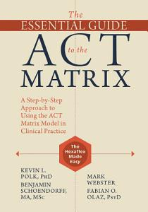 The Essential Guide to the ACT Matrix Book