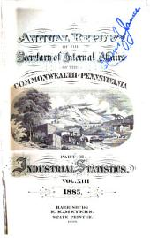 Annual Report of the Secretary of Internal Affairs of the Commonwealth of Pennsylvania: Industrial statistics. Pt. III, Volume 13