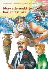 Mine eftermiddage hos hr. Astrakan