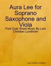 Aura Lee for Soprano Saxophone and Viola - Pure Duet Sheet Music By Lars Christian Lundholm