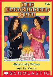 The Baby-Sitters Club #96: Abby's Lucky Thirteen