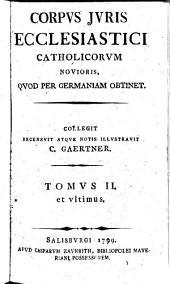 Corpus juris ecclesiastici catholicorum novioris, quod per Germaniam obtinet. Corbinianus Gaertner (pseud.)
