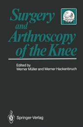 Surgery and Arthroscopy of the Knee: Second European Congress of Knee Surgery and Arthroscopy Basel, Switzerland, 29.Sept.-4.Oct.1986