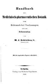 Handbuch der medicinisch-pharmaceutischen botanik und botanischen pharmacognosie: Band 1