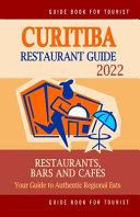 Curitiba Restaurant Guide 2022