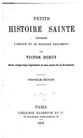Petite Histoire Sainte contenant l'Ancien et le Nouveau Testament