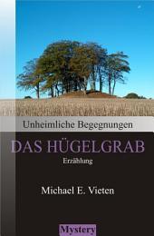Unheimliche Begegnungen - Das Hügelgrab