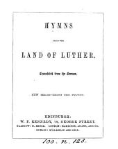 Hymns from the land of Luther, tr. [by J.L. Borthwick and S. Findlater].