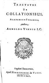 Tractatus de collationibus academ.-forensis: Volume 1