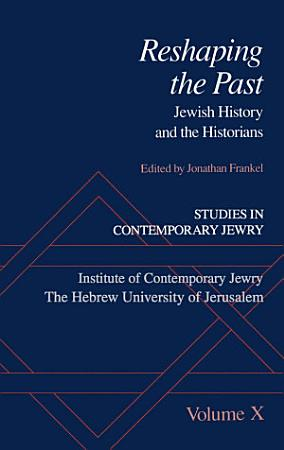 Studies in Contemporary Jewry  X  Reshaping the Past PDF