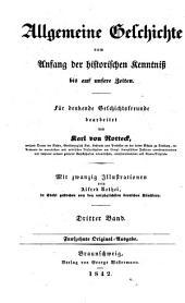 Allgemeine Geschichte vom Anfang der historischen Kenntniß bis auf unsere Zeiten: für denkende Geschichtsfreunde, Band 3