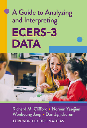 A Guide to Analyzing and Interpreting Ecers-3 Data
