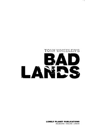 Tony Wheeler s Bad Lands