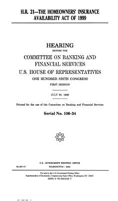 H R  21  the Homeowners  Insurance Availability Act of 1999