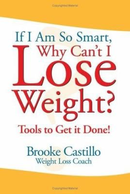 If I m So Smart  Why Can t I Lose Weight