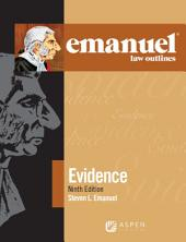 Emanuel Law Outlines for Evidence: Edition 9