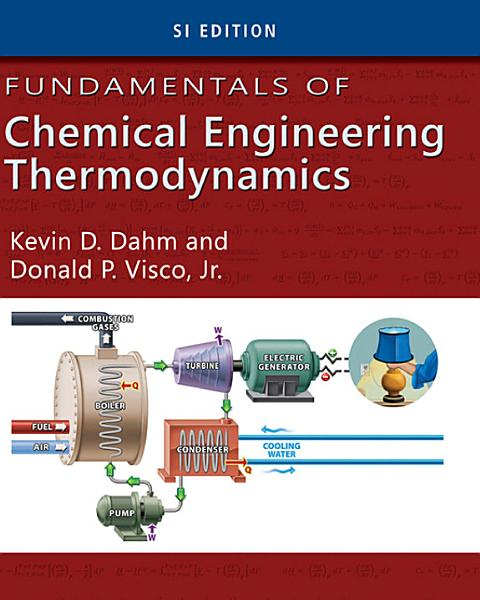 Fundamentals Of Chemical Engineering Thermodynamics Si Edition