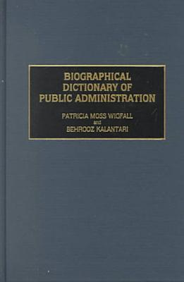 Biographical Dictionary of Public Administration PDF
