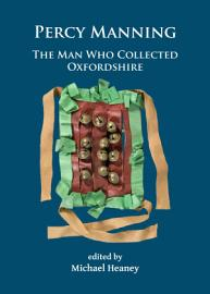 Percy Manning  The Man Who Collected Oxfordshire PDF