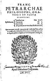 Epistolarum familiarum Libri 14: variarum lib. I, sine titulo lib. I, ad quosdam ex veteribus illustriores li. I
