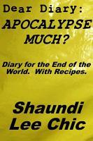Dear Diary  Apocalypse Much  PDF