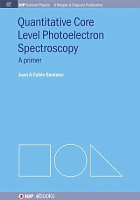 Quantitative Core Level Photoelectron Spectroscopy