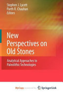 New Perspectives on Old Stones
