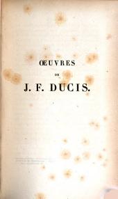 OEuvres de J. F. Ducis: Volume1