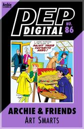Pep Digital Vol. 086: Archie & Friends Art Smarts