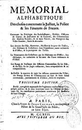 Mémorial alphabétique des choses contenant la justice, la police et les finances de la France: augmentée des règlements rendus depuis 1704