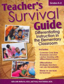 Teacher s Survival Guide  Differentiating Instruction in the Elementary Classroom PDF