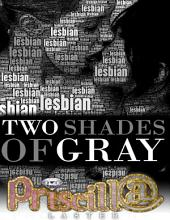 Two Shades of Gray
