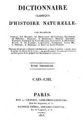 Dictionnaire classique d'histoire naturelle: Cad - Chi, Volume3