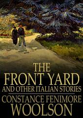 The Front Yard: And Other Italian Stories