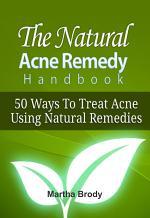 The Natural Acne Remedy Handbook