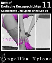 Erotische Kurzgeschichten - Best of 11: Geschichten und Spiele ohne Slip 01