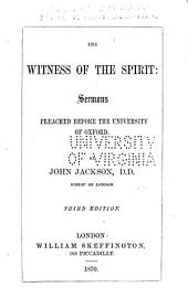 The Witness of the Spirit: Sermons Preached Before the University of Oxford