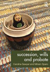 Succession, Wills and Probate: Edition 3