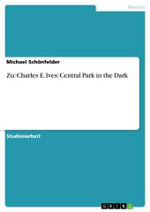 Zu: Charles E. Ives: Central Park in the Dark
