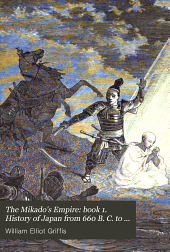 The mikado's empire: book 1. History of Japan from 660 B. C. to 1872 A. D