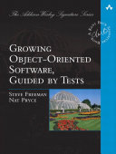 Growing Object-Oriented Software, Guided by Tests by Steve Freeman, Nat Pryce