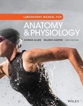 Laboratory Manual for Anatomy and Physiology: Edition 6