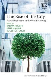 The Rise of the City: Spatial Dynamics in the Urban Century