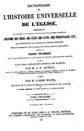 Dictionnaire de l'histoire universelle de l'église: Embrassant ... l'histoire des idées, des faits, des actes, des personnages etc. ...