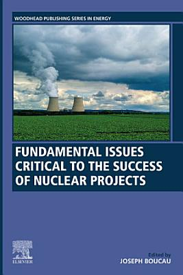 Fundamental Issues Critical to the Success of Nuclear Projects