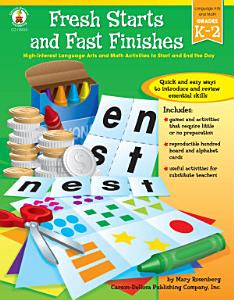 Fresh Starts and Fast Finishes, Grades K - 2 Book