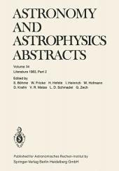 Astronomy and Astrophysics Abstracts: Literature 1983, Part 2