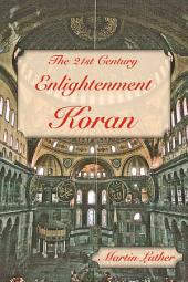 The Enlightenment Koran: A new Koran of peace and reconciliation.