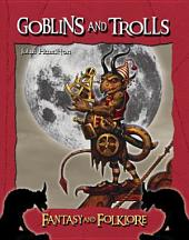Goblins and Trolls